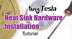 tinyTesla heat sink hardware installation tutorial